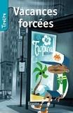 Catherine Kalengula et  TireLire - Vacances forcées - une histoire pour les enfants de 8 à 10 ans.