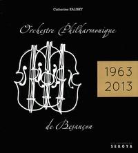 Catherine Kalisky - Orchestre philharmonique de Besançon - 50e anniversaire (1963-2013).
