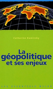 La géopolitique et ses enjeux - Catherine Kaminsky | Showmesound.org