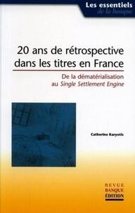 Catherine Karyotis - 20 ans de rétrospective dans les titres en France - De la dématérialisation au Single Settlement Engine.