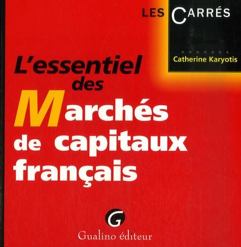 Catherine Karyotis - L'essentiel des Marchés de capitaux français.