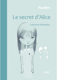 Catherine Kembellec et Christelle Radoara - Le secret d'Alice.