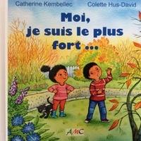 Catherine Kembellec et Colette Hus-David - Moi, je suis le  plus fort....