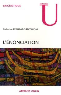 Catherine Kerbrat-Orecchioni - L'énonciation - De la subjectivité dans le langage.