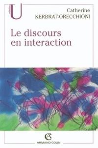 Catherine Kerbrat-Orecchioni - Le discours en interaction.