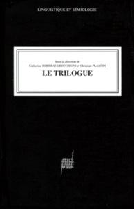 Catherine Kerbrat-Orecchioni - Le trilogue.