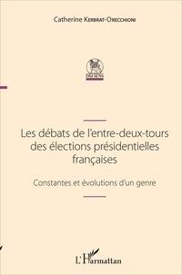 Catherine Kerbrat-Orecchioni - Les débats de l'entre-deux-tours des élections présidentielles françaises - Constantes et évolutions d'un genre.