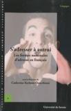 Catherine Kerbrat-Orecchioni - S'adresser à autrui - Les formes nominales d'adresse en français.