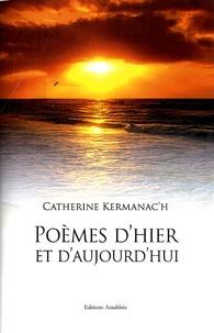 Catherine Kermanac'h - Poèmes d'hier et aujourd'hui.