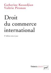 Catherine Kessedjian et Valérie Pironon - Droit du commerce international.