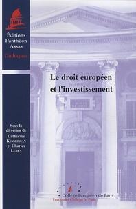Catherine Kessedjian et Charles Leben - Le droit europééen et l'investissement.