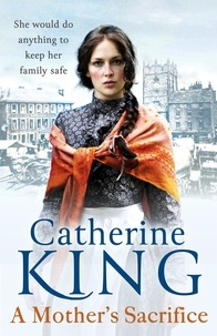 Catherine King - A Mother's Sacrifice.