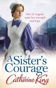 Catherine King - A Sister's Courage.