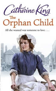 Catherine King - The Orphan Child.