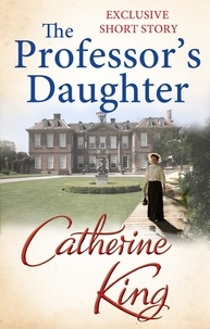 Catherine King - The Professor's Daughter.