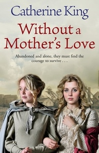 Catherine King - Without A Mother's Love.