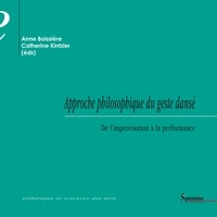 Catherine Kintzler et Anne Boissière - Approche philosophique du geste dans2 - De l'improvisation à la performance.