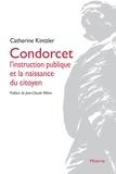 Catherine Kintzler - Condorcet - L'instruction publique et la naissance du citoyen.