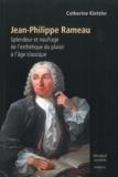 Catherine Kintzler - Jean-Philippe Rameau - Splendeur et naufrage de l'esthétique du plaisir à l'âge classique.