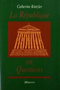 Catherine Kintzler - La République en questions.