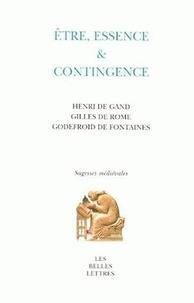 Etre, essence et contingence - Henri de Gand, Gilles de Rome, Godefroid de Fontaines.pdf