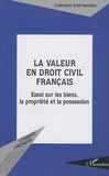 Catherine Krief-Semitko - La valeur en droit civil français - Essais sur les biens, la propriété et la possession.
