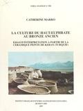 Catherine Kuzucuoglu - La Culture du haut-Euphrate au bronze ancien - Essai d'interprétation à partir de la céramique peinte de Keban (Turquie).