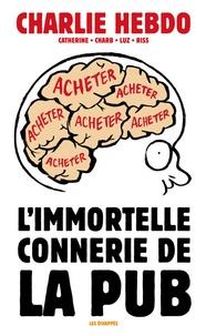 Catherine et  Charb - L'immortelle connerie de la pub.