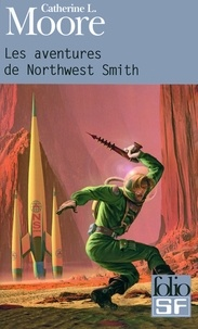 Catherine-L Moore - Les aventures de Northwest Smith.
