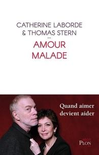 Catherine Laborde et Thomas Stern - Amour malade.