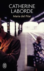 Catherine Laborde - Maria del Pilar.