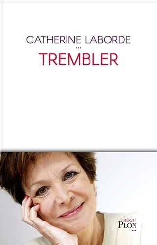 Trembler - Catherine Laborde - Format ePub - 9782259268578 - 11,99 €