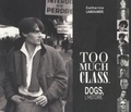 Catherine Laboubée - Too much class... - Dogs, l'histoire.
