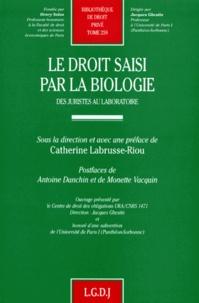 LE DROIT SAISI PAR LA BIOLOGIE. Des juristes au laboratoire.pdf