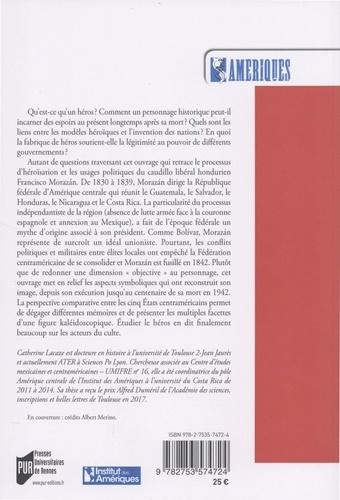 Francisco Morazán : le Bolivar de l'Amérique centrale ?