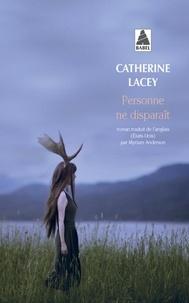 Catherine Lacey - Personne ne disparaît.
