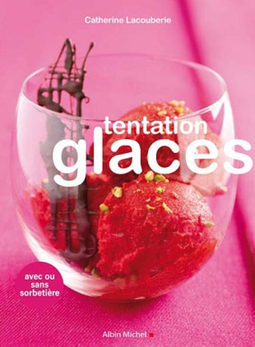 Catherine Lacouberie - Tentation Glaces.
