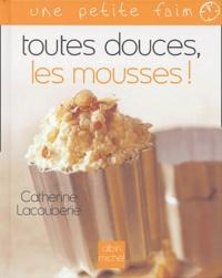 Catherine Lacouberie - Toutes douces, les mousses !.