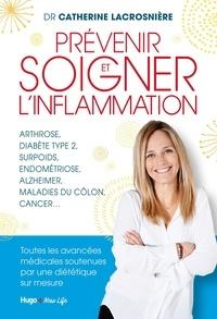 Catherine Lacrosnière - Prévenir et soigner l'inflammation.