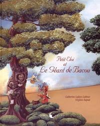 Catherine Lafaye-Latteux et Virginie Rapiat - Petit Eloi et le géant de Bacou.