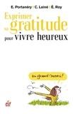 Catherine Lainé et Emmanuel Portanéry - Exprimer sa gratitude pour vivre heureux.
