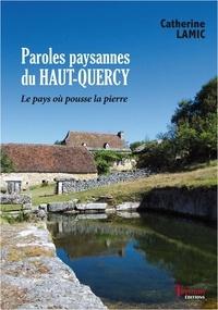 Catherine Lamic - Paroles paysannes du Haut-Quercy - Le pays où pousse la pierre.