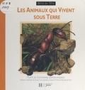 Catherine Lamon-Mignot et Michel Cuisin - Les animaux qui vivent sous terre.