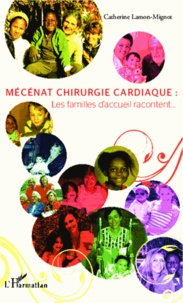 Catherine Lamon-Mignot - Mécénat chirurgie cardiaque - Les familles d'accueil racontent....