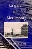 Catherine Lang - La gare de Merlimont.