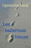 Catherine Lang - Les ballerines bleues.