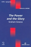 Catherine Lanone - The Power and the Glory - Graham Greene.