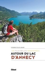 Catherine Lansard et Gilles Lansard - Autour du lac d'Annecy - Les plus belles randonnées.