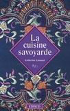 Catherine Lansard - La cuisine savoyarde.