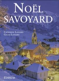 Catherine Lansard et Gilles Lansard - Noël savoyard - Traditions et saveurs.
